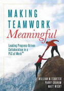 Making Teamwork Meaningful: Leading Progress-Driven Collaboration