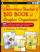 The Elementary Teacher's BIG BOOK of Graphic Organizers, K-5