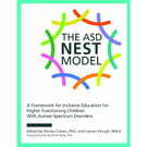 The ASD Nest Midel: A Framework Inclusive Education for Higher Functioning Children With Autism Spectrum Disorders