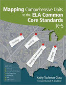 Mapping Comprehensive Units to the ELA Common Core Standards K-5