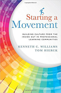Starting a Movement: Building Culture From the Inside Out in Professional Learning Communities  SMBC