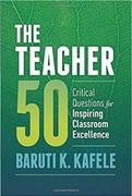 The Teacher 50: Critical Questions for Inspiring Classroom Excellence (TT50)