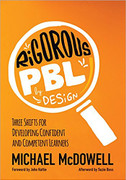 Rigorous PBL by Design: Three Shifts for Developing Confident and Competent Learners (RPBD)