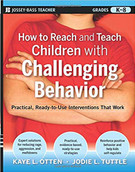 How to Reach and Teach Children with Challenging Behaviors