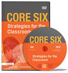 Core Six: Strategies for the Classroom