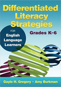 Differentiated Literacy Strategies for English Language Learners, K-6