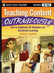 Teaching Content Outrageously: How to Captivate All Students