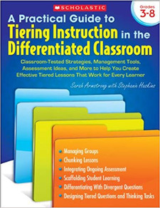A Practical Guide to Tiering Instruction in the Differentiated Classroom: (PGTI