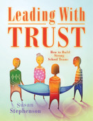 Leading With Trust: How to Build Strong School Teams