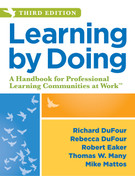 Learning by Doing: A Handbook for Professional Learning Communities at Work (Third Edition)