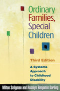 Ordinary Families, Special Children: A Systems Approach to Childhood Disability (3rd ed.)