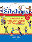 Sibshops: Workshops for Siblings of Children with Special Needs (Rev. ed.)