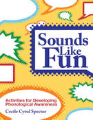 Sounds Like Fun: Activities for Developing Phonological Awareness (Rev. ed.)