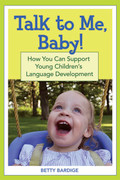 Talk to Me, Baby! How You Can Support Young Children's Language Development