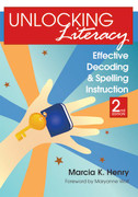 Unlocking Literacy: Effective Decoding and Spelling Instruction (2nd ed.)