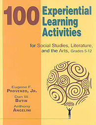 100 Experiential Learning Activities for Social Studies, Literature, and the Arts, Grade 5-12