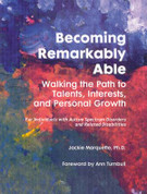 Becoming Remarkably Able: Walking the Path to Talents, Interests,