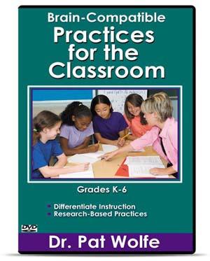 Brain Compatible Practices K-6 DVD