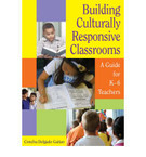 Building Culturally Responsive Classrooms: