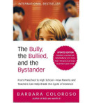 The Bully, the Bullied, and the Bystander: From Preschool to High School--How Parents and Teachers Can Help Break the Cycle (Updated Edition), by Barbara Coloroso