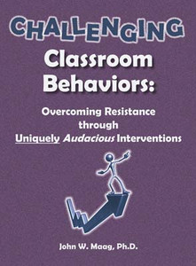 Challenging Classroom Behaviors: Overcoming Resistance through Uniquely Audacious Interventions