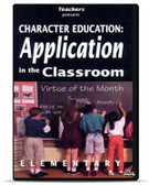 Character Education: Application in the Classroom (Elementary Edition)