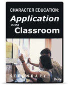Character Education: Application in the Classroom (Secondary Edition)