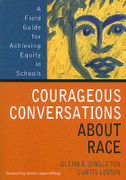 Courageous Conversations About Race: A Field Guide