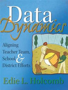 Data Dynamics: Aligning Teacher Team, School, and District Efforts