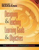 Designing & Teaching Learning Goals & Objectives: