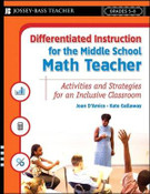 Differentiated Instruction for the Middle School Math Teacher:
