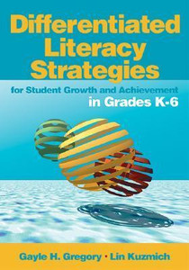 Differentiated Literacy Strategies: For Student Growth and Achievement