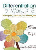 Differentiation at Work: Principles, Lessons, and Strategies (K-5)