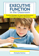 Executive Function in the Classroom: Practical Strategies