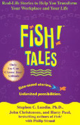 Fish! Tales: Real-Life Stories to Help You Transform Your Workplace