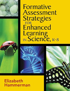 Formative Assessment Strategies for Enhanced Learning in Science, K-8