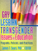 Gay, Lesbian, and Transgender Issues in Education: