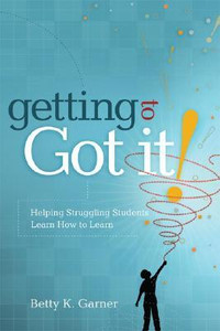 Getting to Got It! Helping Struggling Students
