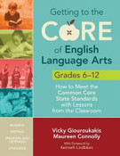 Getting to the Core of English Language Arts, Grades 6-12: