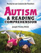 Autism & Reading Comprehension: Ready-to-Use Lessons for Teachers