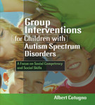 Group Interventions for Children with Autism Spectrum Disorders: