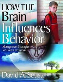 How the Brain Influences Behavior: Management Strategies