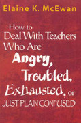 How to Deal With Teachers Who Are Angry, Troubled, Exhausted,