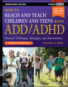 How To Reach And Teach Children With ADD/ADHD 3rd edition