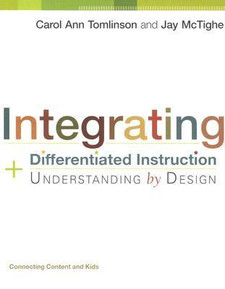 Integrating Differentiated Instruction and Understanding by Design: