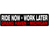 Ride Now Work Later Grand Haven Michigan Sticker