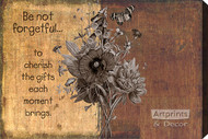 Be Not Forgetful… To Cherish The Gifts - Stretched Canvas Art Print
