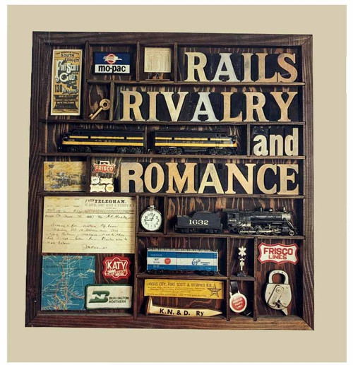 Rails Rivalry & Romance Railroad History Book