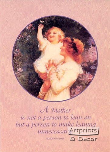 A mother is not a person to lean on - Art Print