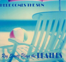 Roy Scoutz Albums: Here Comes the Sun